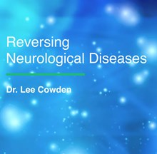 ACIM Fellowship Webinar Series - Reversing Neurological Diseases by W. L. Cowden, MD WRND